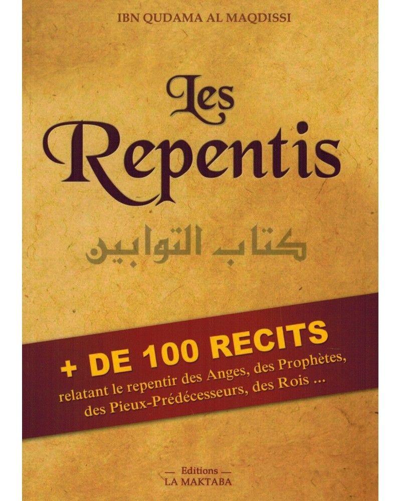 Les Repentis (Kitâb At-Tawwâbîn) - Ibn Qudama Al-Maqdissi - LA MAKTABA