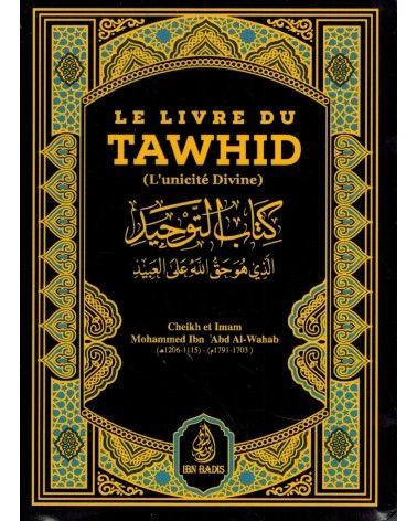 Le Livre du Tawhîd (Kitâb At-Tawhîd) - Shaykh Muhammad Ibn Abdul-Wahhâb - Ibn Badis