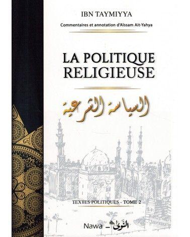 Textes Politiques - Tome 2 : La politique religieuse - Ibn Taymiyya - NAWA