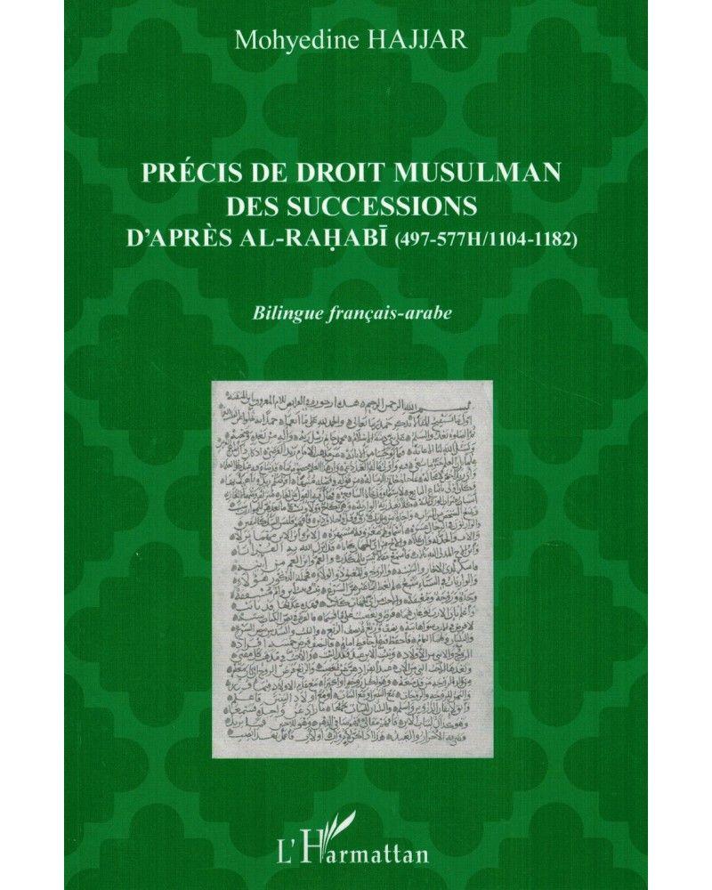 Précis de Droit Musulman des Successions d'après Al-Rahabî (Arabe-Français) - Harmattan
