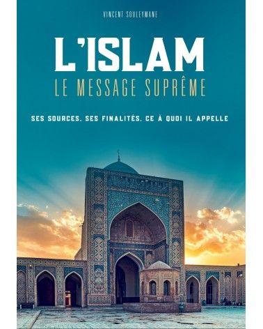 L'islam - Le Message Suprême - Vincent Souleymane