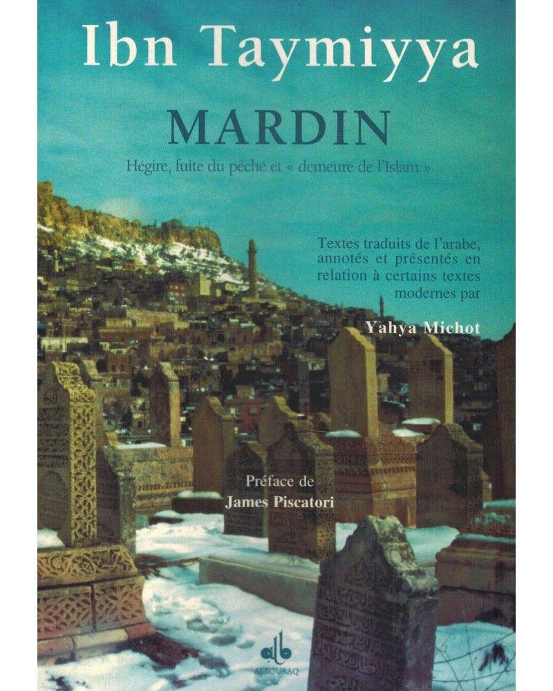 "Mardin - Hégire, Fuite du Péché et ""Demeure de l'Islam"" - Ibn Taymiyya"