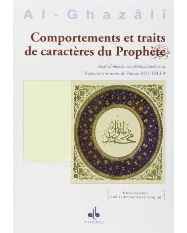 Comportements et traits de caractères du Prophète - Abû-Hâmid Al-Ghazâlî