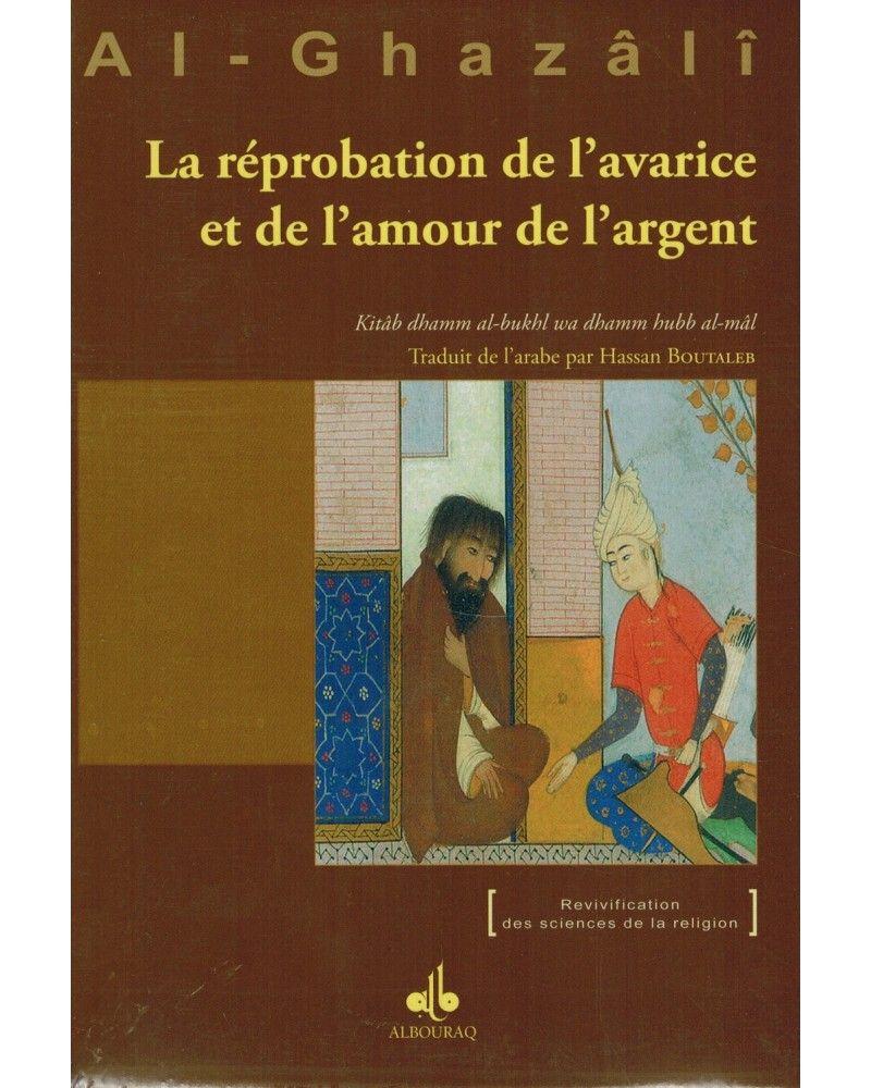 La Réprobation de l'avarice et de l'amour de l'argent - Abû-Hâmid Al-Ghazâlî