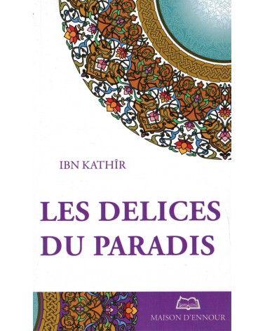 Les Délices du Paradis - Ibn Kathîr - Maison d'Ennour