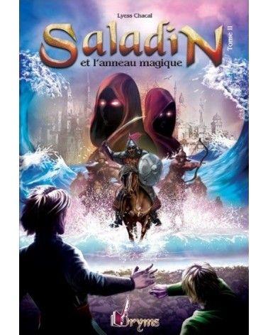 Saladin et l'Anneau Magique - Tome 2 - Remonter le Temps, rencontrer l'Histoire - Lyess Chacal - Oryms