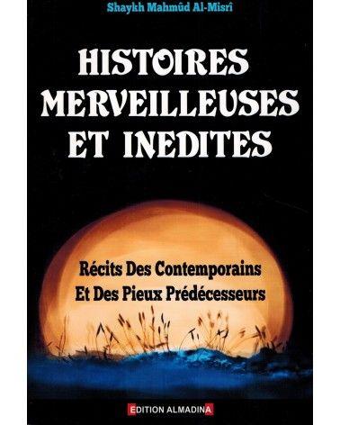 Histoires Merveilleuses et Inédites - Shaykh Mahmûd Al-Misrî - Edition Al Madina