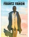Frantz Fanon par Frédéric Ciriez & Romain Lamy - La Découverte