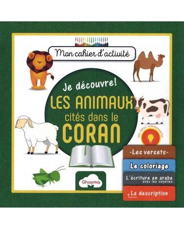 Mon Cahier d'Activité - Les Animaux cités dans le Coran - Ghayma