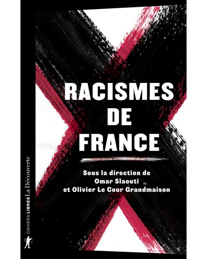 Racismes de France - Omar SLAOUTI, Olivier LE COUR GRANDMAISON - Éditions La Découverte