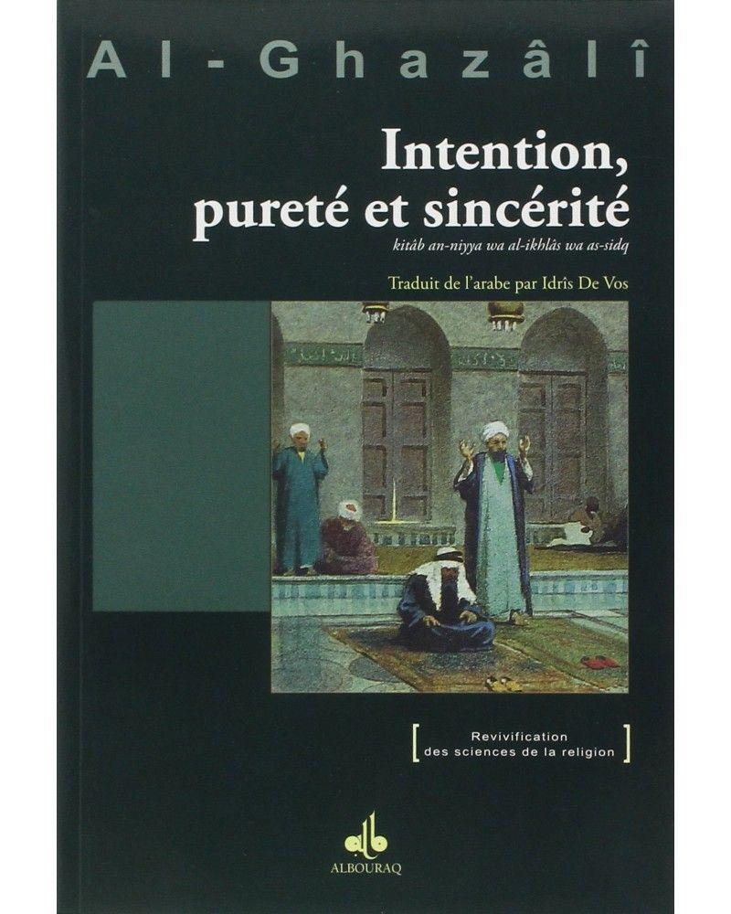 Intention, pureté et sincérité - Abou Hâmid Al-Ghazâlî