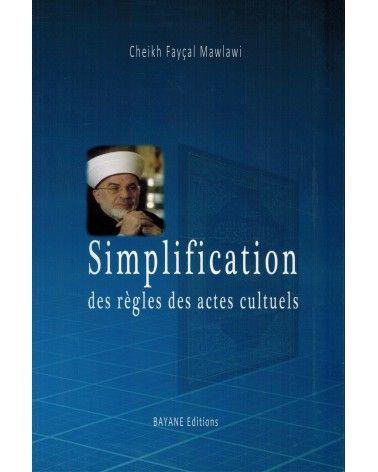 Simplification des règles des actes cultuels - Fayçal Mawlawi - Bayane Editions