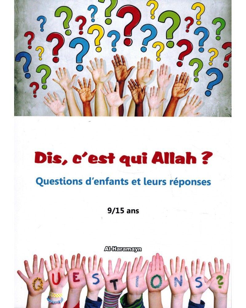 Dis, c'est qui Allah ? Questions d'enfants et leurs réponses (9/15 ans) - Al-Haramayn