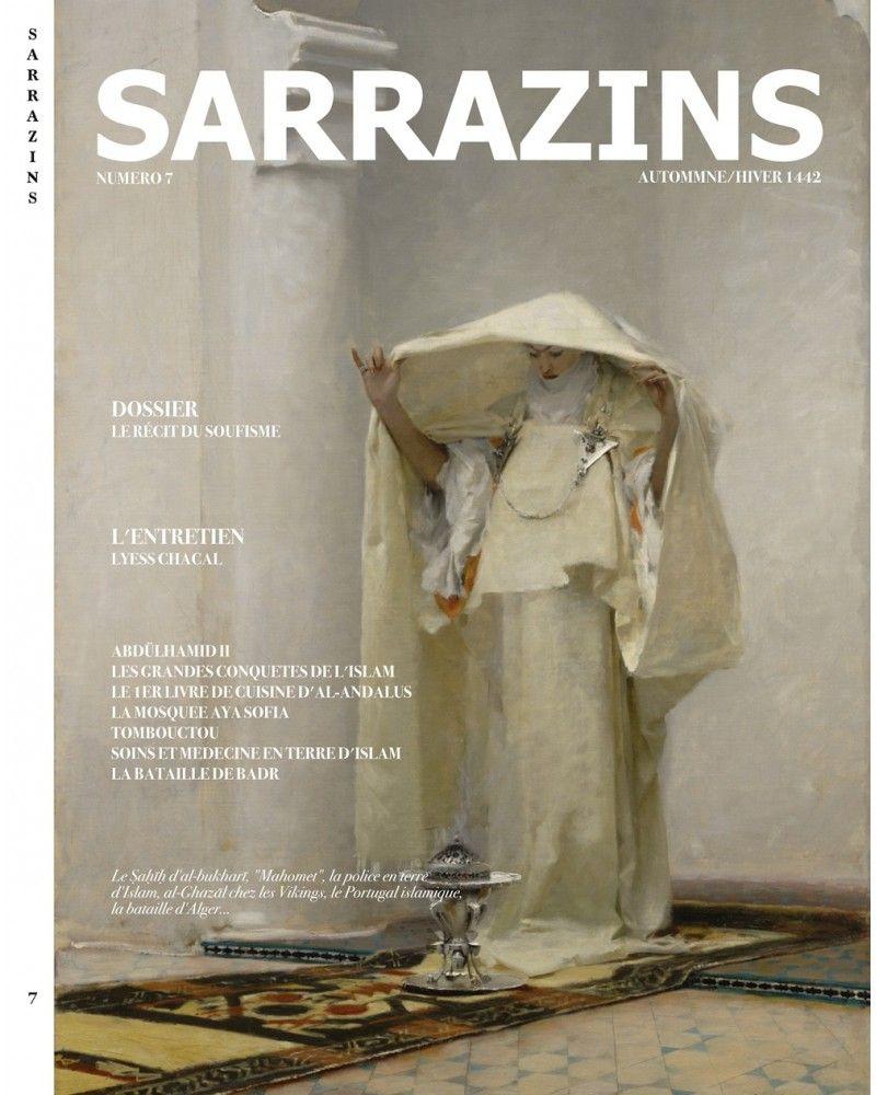 Sarrazins - Numéro 7 - Automne/Hiver 1442H - (Russie, Al-Ghazâlî, Egypte, Talas, La Russie, l'Archéologie, l'Alhambra, etc...)